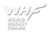 WORLD HOCKEY FORUM